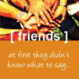 photo of friends: at first they didn't know what to say